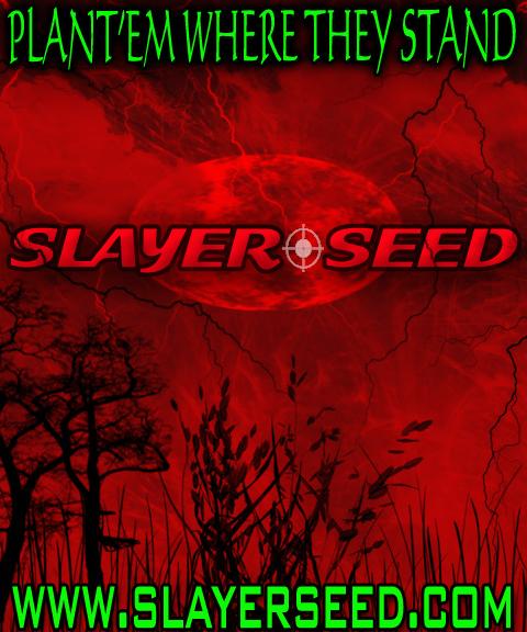 Slayer Seed